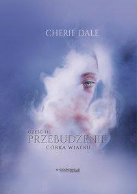 Córka wiatru. Przebudzenie 2 - Cherie Dale - ebook