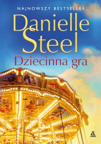 Dziecinna gra - Danielle Steel - ebook