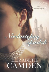 Niedostępny spadek - Elizabeth Camden - ebook
