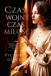 Czas wojny, czas miłości - Victoria Gische - ebook