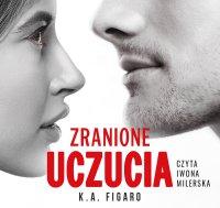 Zranione uczucia - K.A. Figaro - audiobook