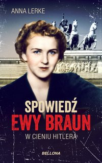 Spowiedź Ewy Braun - Anna Lerke - audiobook