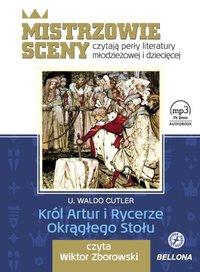 Król Artur i Rycerze Okrągłego Stołu - U. Waldo Cutler - audiobook