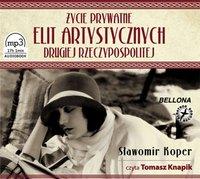 Życie prywatne elit artystycznych Drugiej Rzeczypospolitej - Sławomir Koper - audiobook