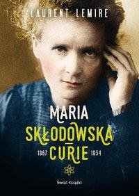 Maria Skłodowska-Curie - Laurent Lemire - audiobook