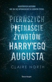 Pierwszych piętnaście żywotów Harry'ego Augusta - Claire North - audiobook