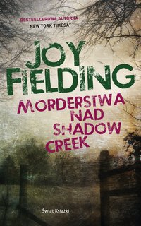 Morderstwa nad Shadow Creek - Joy Fielding - audiobook
