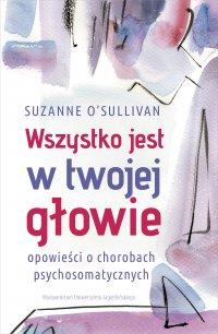 Wszystko jest w twojej głowie - Suzanne O Sullivan - ebook
