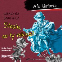 Ale historia... Stasiu, co ty robisz? - Grażyna Bąkiewicz - audiobook
