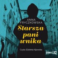 Starsza pani wnika - Anna Fryczkowska - audiobook