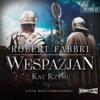 Wespazjan. Tom II. Kat Rzymu - Robert Fabbri - audiobook