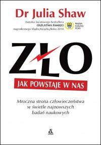 Zło - Jak powstaje w nas - dr Julia Shaw - ebook
