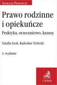Prawo rodzinne i opiekuńcze. Praktyka, orzecznictwo, kazusy. Wydanie 3 - Natalia Szok - ebook