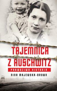 Tajemnica z Auschwitz - Nina Majewska-Brown - ebook