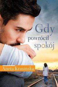 Gdy powrócił spokój - Aneta Krasińska - ebook