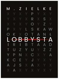 Lobbysta - Mariusz Zielke - ebook