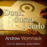 Duch, dusza i ciało - Andrew Wommack - audiobook