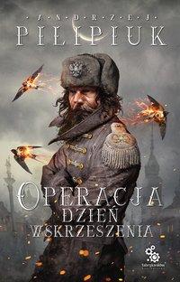 Operacja Dzień Wskrzeszenia - Andrzej Pilipiuk - audiobook