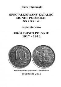 Specjalizowany Katalog Monet Polskich— Królestwo Polskie 1917—1918 - Jerzy Chałupski - ebook