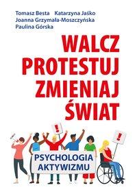 Walcz, protestuj, zmieniaj świat! - Tomasz Besta - ebook