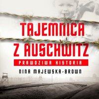 Tajemnica z Auschwitz - Nina Majewska-Brown - audiobook