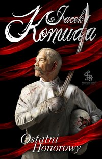 Ostatni honorowy - Jacek Komuda - audiobook