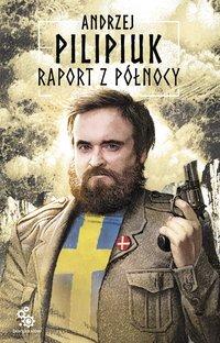 Raport z północy - Andrzej Pilipiuk - audiobook