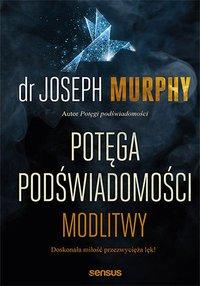 Potęga podświadomości. Modlitwy - Joseph Murphy - ebook