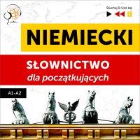 Niemiecki. Słownictwo dla początkujących – Słuchaj & Ucz się (Poziom A1 – A2) - Dorota Guzik - audiobook