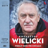 Krzysztof Wielicki. Piekło mnie nie chciało - Dariusz Kortko - audiobook