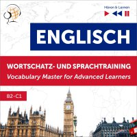 Englisch Wortschatz- und Sprachtraining. B2-C1 – Hören & Lernen: English Vocabulary Master for Advanced Learners - Dorota Guzik - audiobook