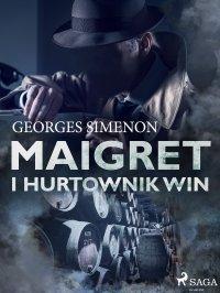 Maigret i hurtownik win - Georges Simenon - ebook