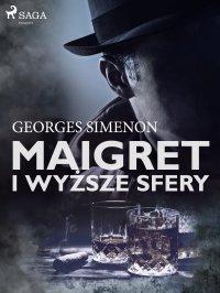 Maigret i wyższe sfery - Georges Simenon - ebook