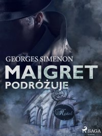 Maigret podróżuje - Georges Simenon - ebook