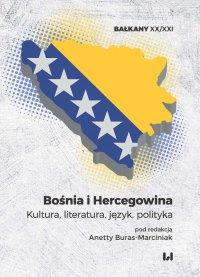 Bośnia i Hercegowina. Kultura, literatura, język, polityka - Anetta Buras-Marciniak - ebook