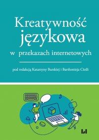Kreatywność językowa w przekazach internetowych - Katarzyna Burska - ebook