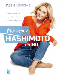 Moje życie z hashimoto i SIBO - Katarzyna Dziurska - ebook