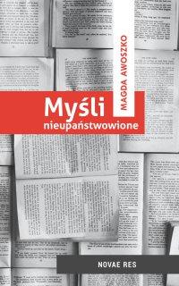 Myśli nieupaństwowione - Magda Awoszko - ebook