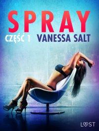 Spray: część 1 - opowiadanie erotyczne
