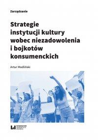Strategie instytucji kultury wobec niezadowolenia i bojkotów konsumenckich - Artur Modliński - ebook