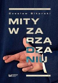 Mity w zarządzaniu - Czesław Sikorski - ebook