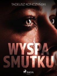 Wyspa smutku - Tadeusz Konczyński - ebook
