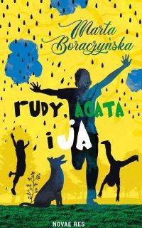 Rudy, Agata i ja - Marta Boraczyńska - ebook