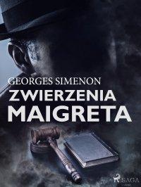 Zwierzenia Maigreta - Georges Simenon - ebook