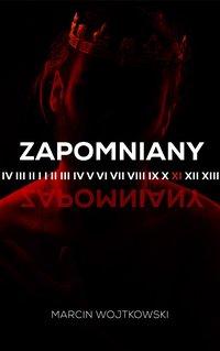 Zapomniany - Marcin Wojtkowski - ebook