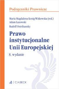 Prawo instytucjonalne Unii Europejskiej. Wydanie 8