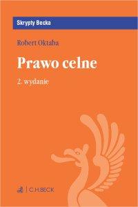 Prawo celne. Wydanie 2 - Robert Oktaba - ebook