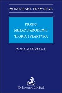 Prawo międzynarodowe. Teoria i praktyka - Izabela Kraśnicka - ebook