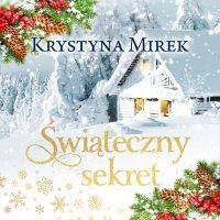 Świąteczny sekret - Krystyna Mirek - audiobook