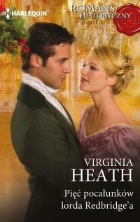 Pięć pocałunków lorda Redbridge'a - Virginia Heath - ebook